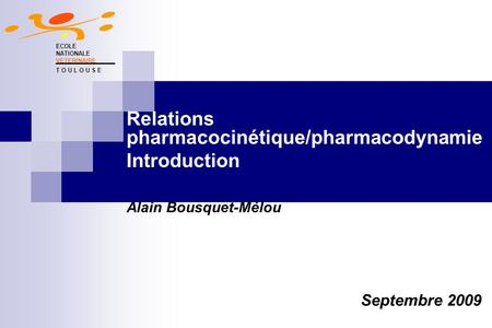 Relations pharmacocinétique/pharmacodynamie Introduction