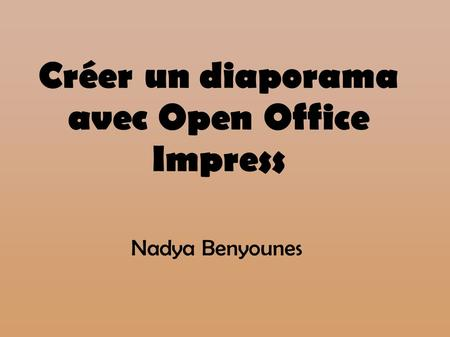 Savoir faire powerpoint c dric gendrot ppt t l charger - Faire un diaporama avec open office ...