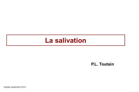 La salivation P.L. Toutain Update septembre 2010.