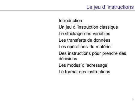Le jeu d 'instructions Introduction Un jeu d 'instruction classique