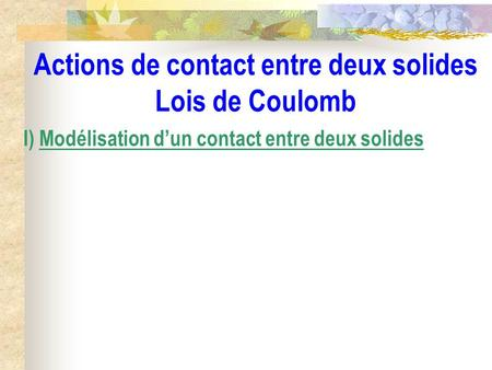 Actions de contact entre deux solides Lois de Coulomb