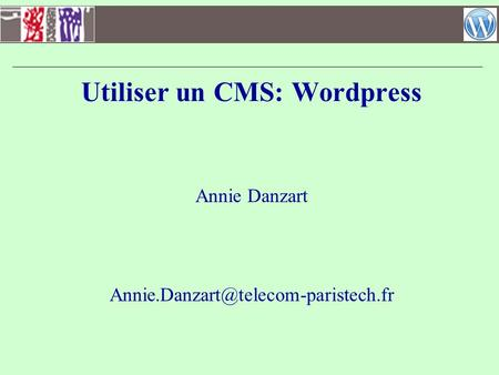 Utiliser un CMS: Wordpress
