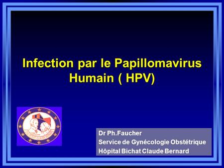 Infection par le Papillomavirus Humain ( HPV)