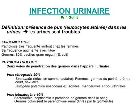 INFECTION URINAIRE Pr f. Guillé