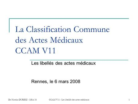 La Classification Commune des Actes Médicaux CCAM V11