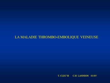 LA MALADIE THROMBO-EMBOLIQUE VEINEUSE