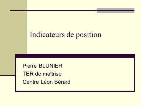 Indicateurs de position