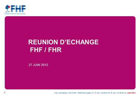 1 / REUNION DECHANGE FHF / FHR 27 JUIN 2012. 2 / INCITATION FINANCIERE A LAMELIORATION DE LA QUALITE IFAQ MODELE EXPERIMENTAL.