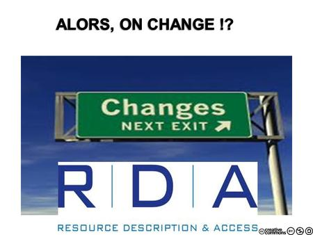 ALORS, ON CHANGE !?.