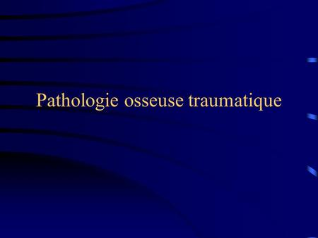 Pathologie osseuse traumatique