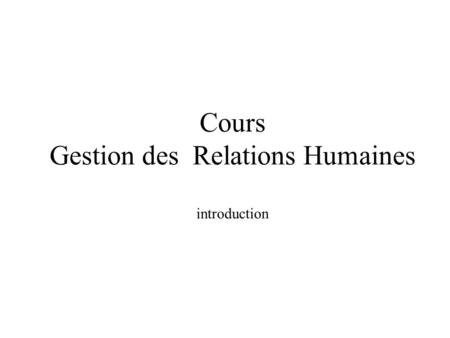 Cours Gestion des Relations Humaines introduction
