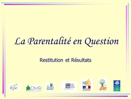 La Parentalité en Question Restitution et Résultats.