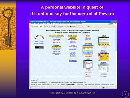 1 A personal website in quest of the antique key for the control of Powers