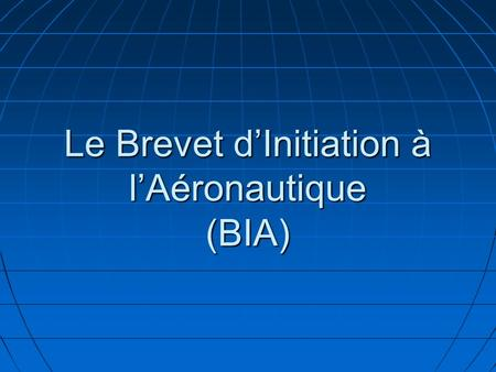 Le Brevet d'Initiation à l'Aéronautique (BIA)