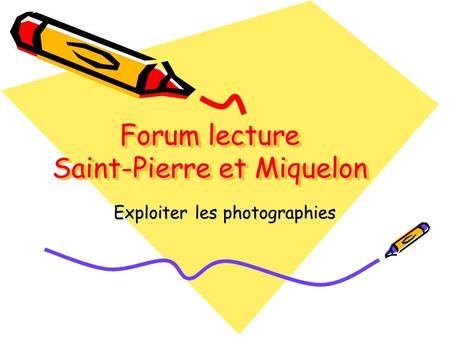 Forum lecture Saint-Pierre et Miquelon