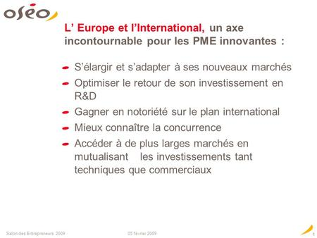 Soutient linnovation et la croissance des PME Financer et accompagner les PME à l international : les acteurs cl é s PME, Europe et International Simon.