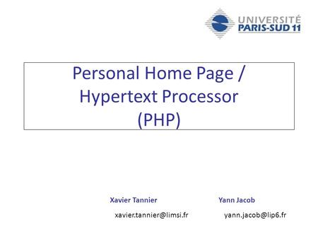 Xavier Tannier Yann Jacob Personal Home Page / Hypertext Processor (PHP)