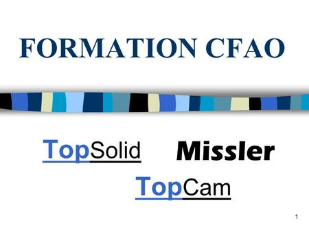 FORMATION CFAO TopSolid TopCam Missler.