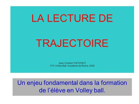 Un enjeu fondamental dans la formation de l'élève en Volley ball.