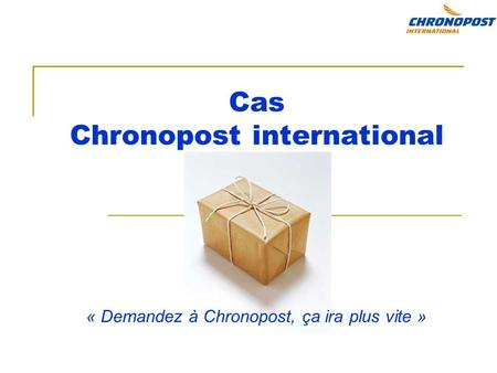 Cas Chronopost international