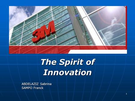 The Spirit of Innovation ABDELAZIZ Sabrina SAMPO Franck