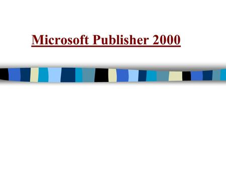 Microsoft Publisher 2000.