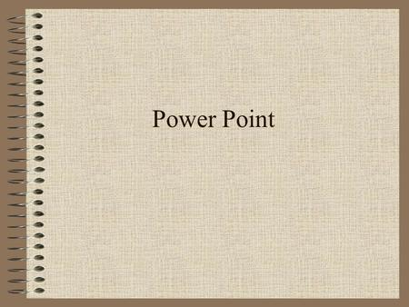 Power Point.
