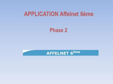APPLICATION Affelnet 6ème