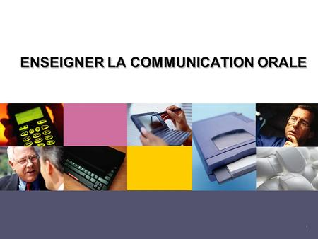 ENSEIGNER LA COMMUNICATION ORALE