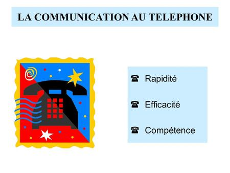 LA COMMUNICATION AU TELEPHONE