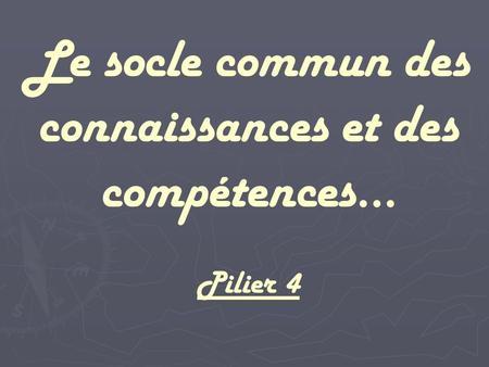 Palier 3 du socle commun de connaissances et de compétences