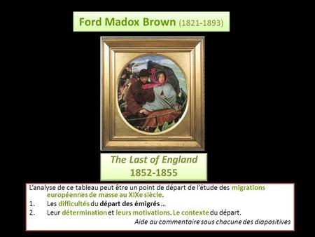 Ford Madox Brown ( ) The Last of England