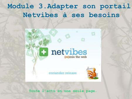 Module 3.Adapter son portail Netvibes à ses besoins