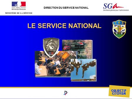 DIRECTION DU SERVICE NATIONAL LE SERVICE NATIONAL.