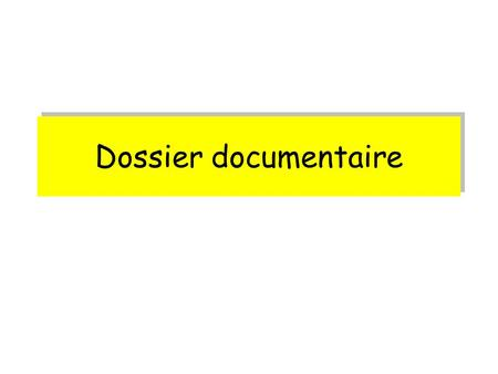 Dossier documentaire.