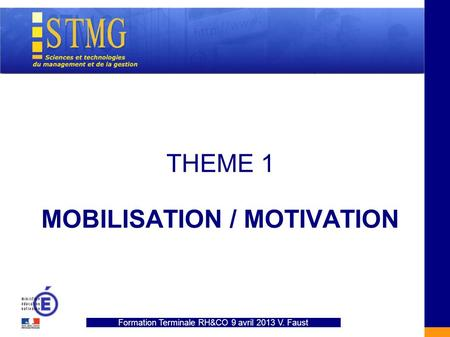 THEME 1 MOBILISATION / MOTIVATION