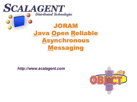 JORAM Java Open Reliable Asynchronous Messaging
