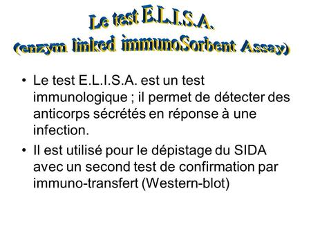 (enzym linked immunoSorbent Assay)
