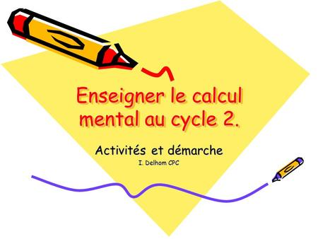 Enseigner le calcul mental au cycle 2.