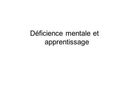 Déficience mentale et apprentissage