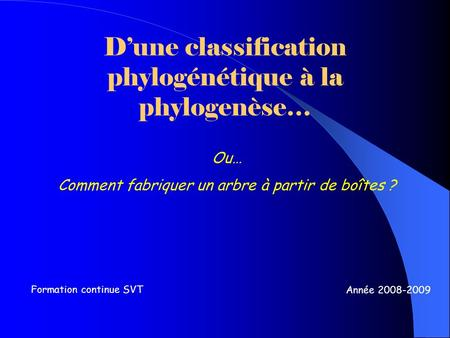 D'une classification phylogénétique à la phylogenèse…