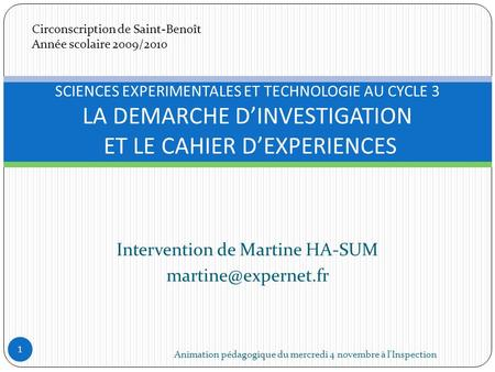 Intervention de Martine HA-SUM Animation pédagogique du mercredi 4 novembre à l'Inspection 1 SCIENCES EXPERIMENTALES ET TECHNOLOGIE.