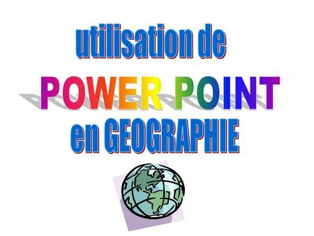 - l introduction dimages multiples et variées - l introduction et lanimation de cartes - des liens vers dautres documents - des liens vers des sites Internet.