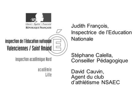 Judith François, Inspectrice de l'Education Nationale