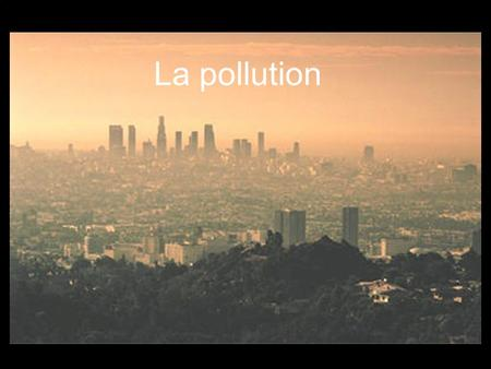 La pollution. Sommaire I.Un exemple de pollution au sein du lycéeUn exemple de pollution au sein du lycée II.Les pollutions ?Les pollutions ? a)LairLair.