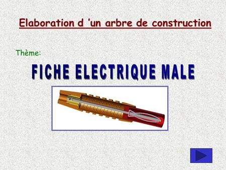 Elaboration d 'un arbre de construction