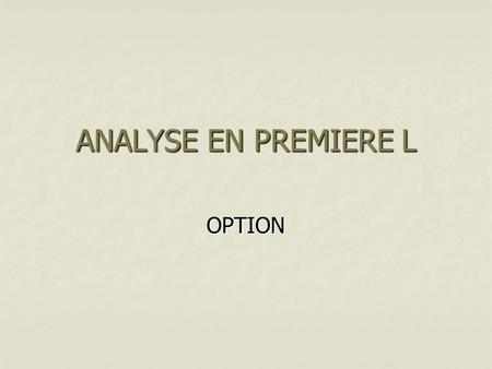 ANALYSE EN PREMIERE L OPTION.