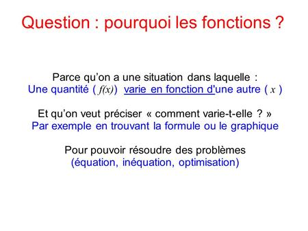 Question : pourquoi les fonctions ?