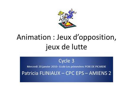 Exceptionnel DES JEUX D'OPPOSITION … A LA LUTTE SCOLAIRE - ppt video online  RQ55