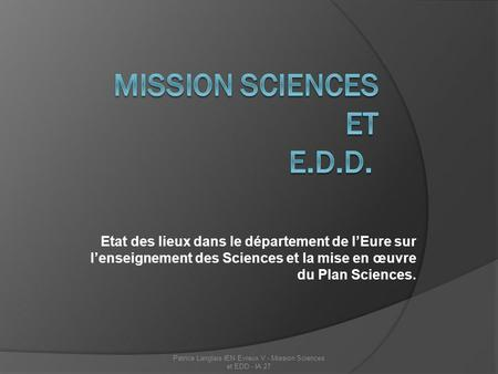 Mission Sciences et E.D.D.